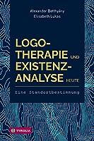 Logotherapie und Existenzanalyse heute: Eine Standortbestimmung