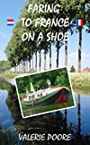 Faring to France on a Shoe (English Edition)