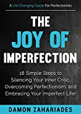 The Joy Of Imperfection: 18 Simple Steps to...