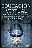 EDUCACIÓN VIRTUAL: Educación Online, en línea, a distancia, Ciber-Educación para el mundo: 1