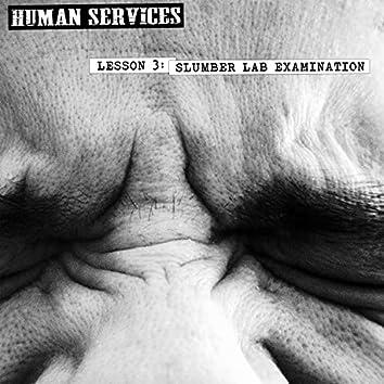 Lesson 3: Slumber Lab Examination
