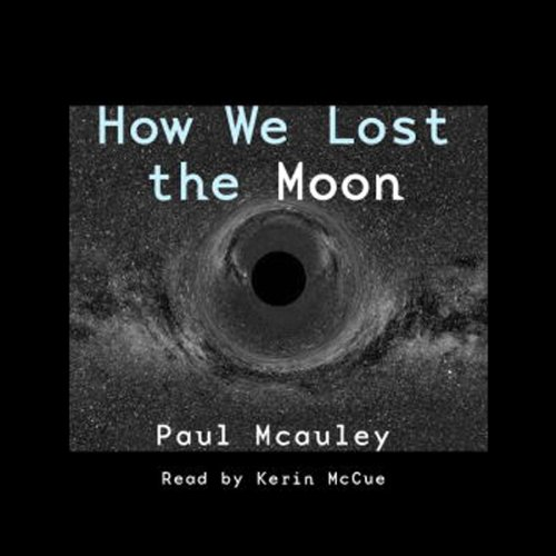 How We Lost the Moon, A True Story by Frank W. Allen  cover art