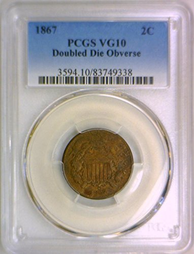 1867 P Shield Doubled Die Obverse Two Cent VG-10 PCGS