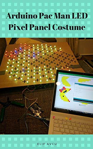 Arduino Pac Man LED Pixel Panel Costume (English Edition)