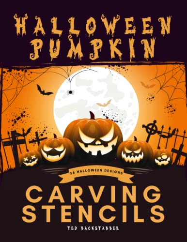 Compare Textbook Prices for Pumpkin Carving Stencils Adults: 56 Halloween Patterns Designs For Funny, Silly and Scary - For Kids and Adults: Happy Halloween  ISBN 9798750363995 by Backstabber, Ted
