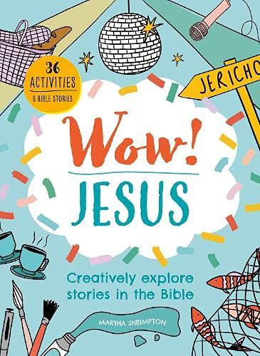 Wow! Jesus: Creatively Explore Stories in the Bible