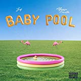 Baby Pool [Explicit]