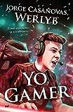 Yo, gamer: Cómo ser un pro de los esports (4You2)