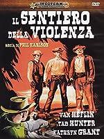 Il Sentiero Della Violenza [Italian Edition]