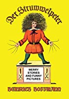 Der Struwwelpeter: Merry Stories and Funny Pictures
