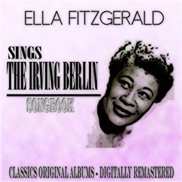 Sings the Irving Berlin Songbook (Classics Original Albums - Digitally Remastered)