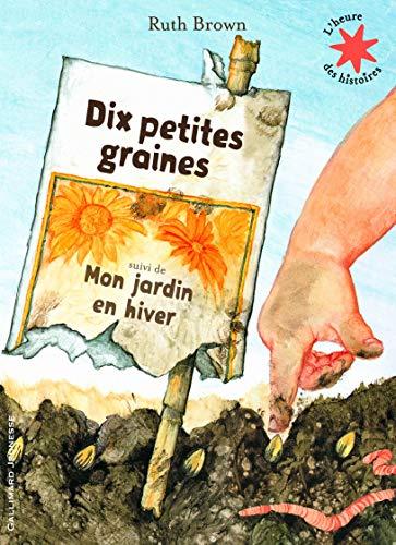 Dix petites graines suivi de Mon jardin en hiver - L'heure des histoires - De 3 à 7 ans