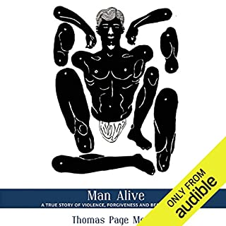 Man Alive     A True Story of Violence, Forgiveness and Becoming a Man              By:                                                                                                                                 Thomas Page McBee                               Narrated by:                                                                                                                                 Thomas Page McBee                      Length: 3 hrs and 1 min     27 ratings     Overall 4.7