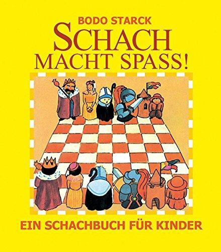 Schach macht Spaß: Ein Schachbuch für Kinder
