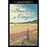 Amanecer en Oregón (Oregón 2): 2º libro (Serie Oregón)