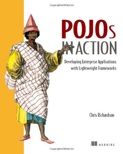 Compare Textbook Prices for POJOs in Action: Developing Enterprise Applications with Lightweight Frameworks 1st Edition ISBN 9781932394580 by Richardson, Chris