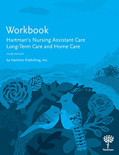 Compare Textbook Prices for Workbook for Hartman's Nursing Assistant Care: Long-Term Care and Home Care, 3e 3 Edition ISBN 9781604250718 by Hartman Publishing Inc.