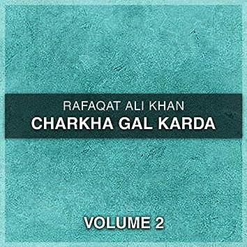 Charkha Gal Karda, Vol. 2