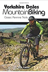 Yorkshire Dales Mountain Biking: Classic Pennine Trails Paperback