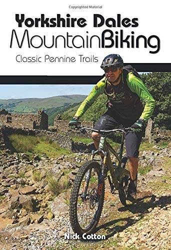 Yorkshire Dales Mountain Biking: Classic Pennine Trails