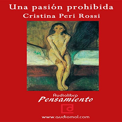 Una Pasión Prohibida [A Forbidden Passion]  Audiolibri