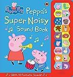Peppa Pig. Peppa´S Super Noisy Sound Book