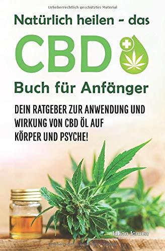 Natürlich heilen - das CBD Buch für...