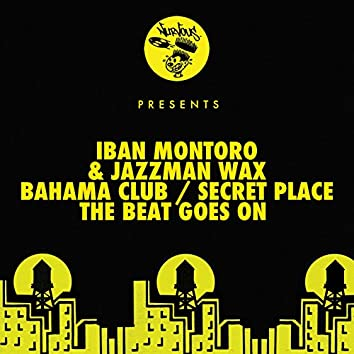 Bahama Club / Secret Place / The Beat Goes On