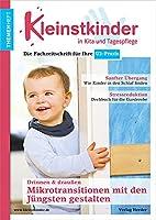 Mikrotransitionen mit den Juengsten gestalten - drinnen & draussen: Themenheft Kleinstkinder in Kita und Tagespflege