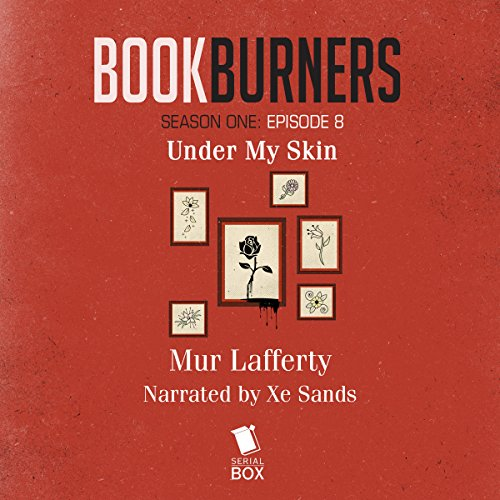 Bookburners, Episode 8: Under My Skin audiobook cover art