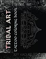 Tattoo Coloring Book: Tribal Art: Tattoo Books: Coloring Book for Adults (Volume 1) 1546305025 Book Cover