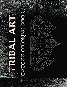 Paperback Tattoo Coloring Book: Tribal Art: Tattoo Books: Coloring Book for Adults Book
