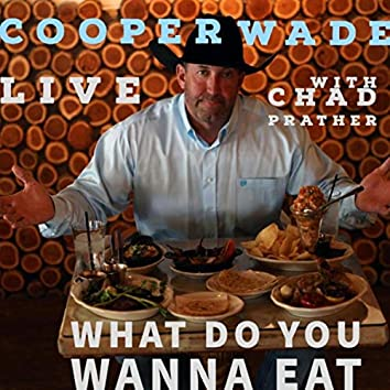 What Do You Wanna Eat (Live) [feat. Chad Prather]