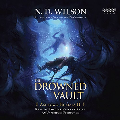 The Drowned Vault     Ashtown Burials #2              By:                                                                                                                                 N. D. Wilson                               Narrated by:                                                                                                                                 Thomas Vincent Kelly                      Length: 12 hrs and 28 mins     109 ratings     Overall 4.7