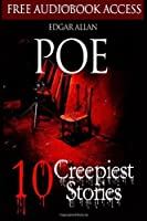 Edgar Allan Poe: 10 Creepiest Stories (Fiction Classics) by Edgar Allan Poe(2013-05-15)