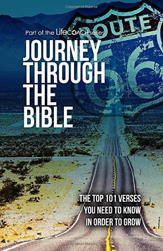 Journey Through the Bible: Top 101 Scriptures to Know In Order to Grow