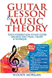 Guitar Lessons and Music Theory: Teach Yourself How to Play Guitar and Read Sheet Music, Theory & Technique