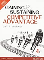 Gaining and substaining Competitive Adva [Paperback] [Jan 01, 2015] Barney