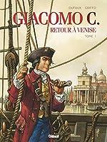 Giacomo C - Retour à Venise - Tome 01 de Jean Dufaux