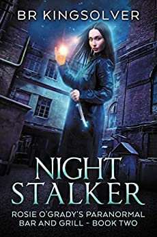 Night Stalker: An Urban Fantasy (Rosie O'Grady's Paranormal Bar and Grill Book 2) by [BR Kingsolver]