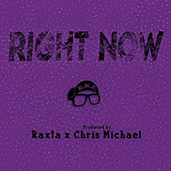 Right Now (feat. Chris Michael)