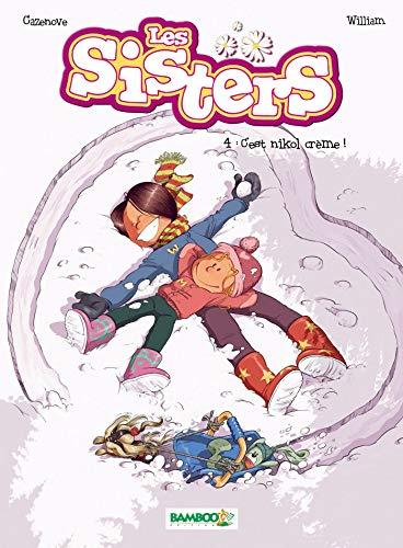 Les Sisters - tome 04 - C'est nikol crème !