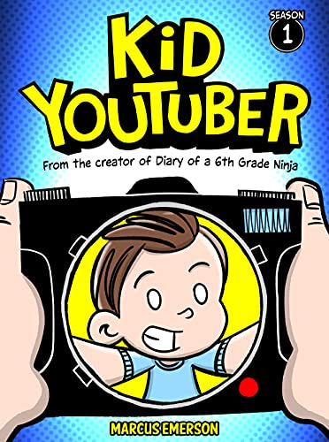 Kid Youtuber: From the Creator of Diary of a 6th Grade Ninja (English Edition)