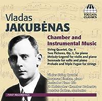 ヴラダス・ヤクベナス:室内楽と器楽作品集