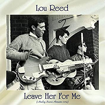 Leave Her For Me (feat. The Jades) [Analog Source Remaster 2019]