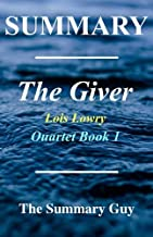 Summary - The Giver: By Lois Lowry - Giver Quartet Book 1 (The Giver: A Complete Summary - Book 1,Quartet, Paperback, Audiobook, Audible)