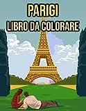Parigi Libro da Colorare: per Adulti, Donne, Bambini | francia, paesaggi