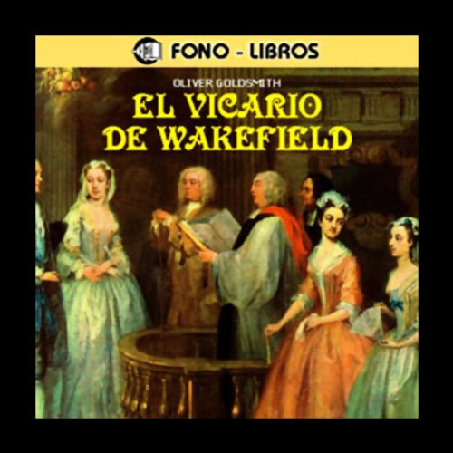 El Vicario de Wakefield [The Vicar of Wakefield] audiobook cover art