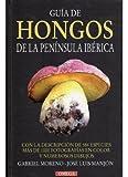 GUIA DE HONGOS DE LA PENINSULA IBERICA (GUIAS DEL NATURALISTA-HONGOS Y PLANTAS CRIPTÓGAMAS)