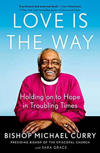 Love is the Way: Holding on to Hope in Troubling Times